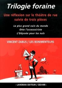 Vincent Zabus - Trilogie foraine - Le plus grand nain du monde ; Otto l'accessoiriste ; L'odyssée pour les nuls.