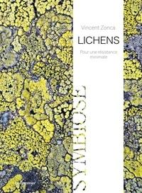 Vincent Zonca - Lichens - Pour une résistance minimale.