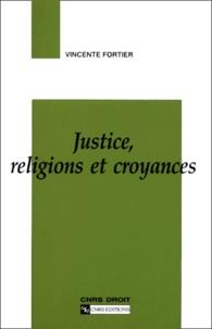 Vincente Fortier - Justice, religions et croyances.
