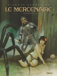 Vincente Segrelles - Le Mercenaire Intégrale Tome 2 : La sphère noire ; Le voyage ; L'an Mil, la fin du monde ; Les ancêtres perdus ; Géants.