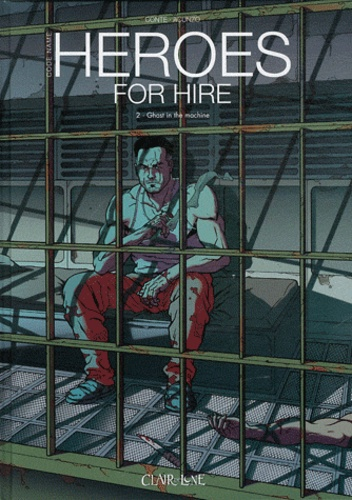 Vincenzo Acunzo et Alberto Conte - Heroes for hire Tome 2 : Ghost in the machine.