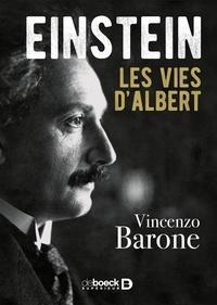 Vincenzo Barone - Einstein - Les vies d'Albert.