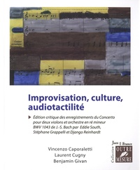 Vincenzo Caporaletti et Laurent Cugny - Improvisation, culture, audiotactilité.