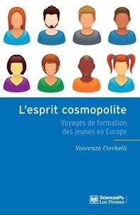 Vincenzo Cicchelli - L'esprit cosmopolite - Voyages de formation des jeunes en Europe.