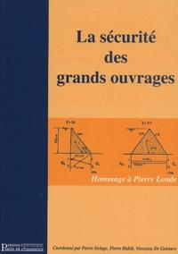 Vincenzo De Gennaro et  Collectif - La sécurité des grands ouvrages - Hommage à Pierre Londe.