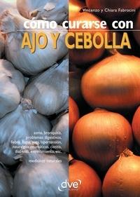 Vincenzo Fabrocini et Chiara Fabrocini - Cómo curarse con ajo y cebolla.