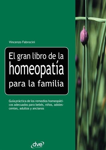 Vincenzo Fabrocini - El gran libro de la homeopatía para la familia.