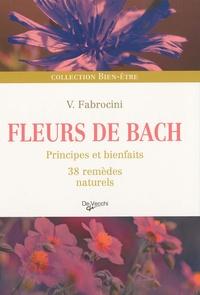 Vincenzo Fabrocini - Fleurs de Bach - Principes et bienfaits, 38 remèdes naturels.