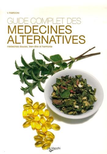 Vincenzo Fabrocini - Guide complet des médecines alternatives - Médecines douces, bien-être et harmonie.