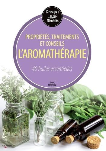Vincenzo Fabrocini et Chiara Fabrocini - L'aromathérapie - 40 huiles essentielles.