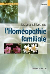Vincenzo Fabrocini - Le grand livre de l'homéopathie familiale.