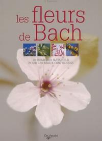 Vincenzo Fabrocini - Les fleurs de Bach - 38 Remèdes naturels pour les maux quotidiens.