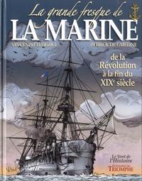 Vincenzo Federici et Patrick de Gmeline - La grande fresque de la marine Tome 3 : De la Révolution à la fin du XIXe siècle.