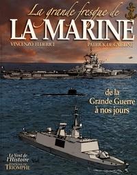 Vincenzo Federici et Patrick de Gmeline - La grande fresque de la marine Tome 4 : De la Grande Guerre à nos jours.