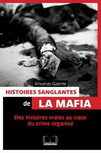 Vincenzo Galente - Histoires sanglantes de la mafia.