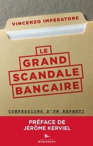Vincenzo Imperatore - Le grand scandale bancaire - Confessions d'un repenti.