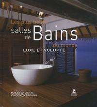 Vincenzo Pagano et Massimo Listri - Les plus belles salles de bains du monde.