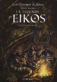 Vincenzo Riccardi et Marion Poinsot - La légende d'Eikos Tome 1 : Le Seigneur des Loups.