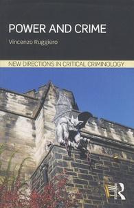 Vincenzo Ruggiero - Power and Crime.