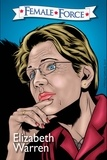 Vincenzo Sansone et Michael Frizell - Female Force: Elizabeth Warren #1 - Frizell, Michael.