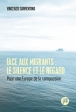 Vincenzo Sorrentino - Face aux migrants : le silence et le regard - Pour une Europe de la compassion.