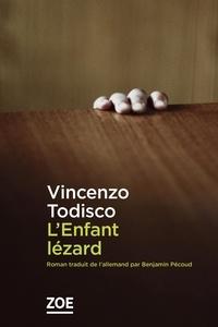 Vincenzo Todisco - L'enfant lézard.