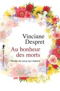 Vinciane Despret - Au bonheur des morts - Récits de ceux qui restent.