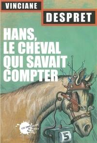 Vinciane Despret - Hans, le cheval qui savait compter.