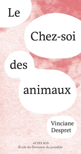 Vinciane Despret - Le Chez-soi des animaux.