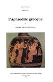 Vinciane Pirenne-Delforge - L'Aphrodite grecque.
