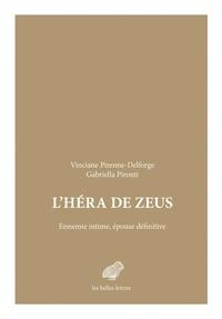 Vinciane Pirenne-Delforge et Gabriella Pironti - L'Héra de Zeus - Ennemie intime, épouse définitive.