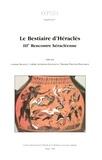 Vinciane Pirenne-Delforge et Colette Jourdain-Annequin - Le Bestiaire d'Héraclès - IIIe Rencontre héracléenne.