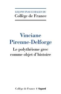 Vinciane Pirenne-Delforge - Le polythéisme comme objet d'histoire.