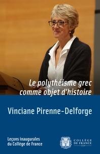 Vinciane Pirenne-Delforge - Le polythéisme grec comme objet d'histoire.