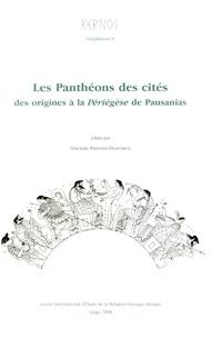 Vinciane Pirenne-Delforge - Les Panthéons des cités - Des origines à la Périégèse de Pausanias.