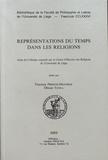 Vinciane Pirenne-Delforge et Ohnan Tunca - Représentations du temps dans les religions - Actes du colloque organisé par le Centre d'Histoire des Religions de l'Université de Liège.