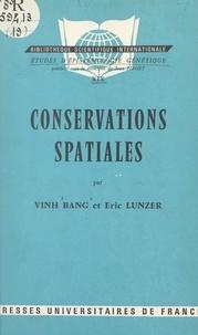 Vinh Bang et Eric Lunzer - Conservations spatiales.