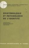 Vinh Bang et Jean Piaget - Épistémologie et psychologie de l'identité.