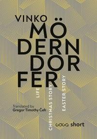 Vinko Möderndorfer - Life. Christmas Story. Easter Story..