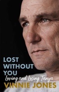 Vinnie Jones - Lost Without You - Loving and Losing Tanya.