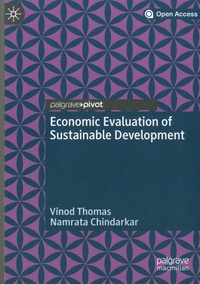 Vinod Thomas et Namrata Chindarkar - Economic Evaluation of Sustainable Development.