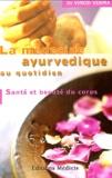Vinod Verma - La médecine ayurvedique au quotidien - Santé et beauté du corps.
