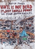 VINYL IS NOT DEAD, IT JUST SMELLS FUNNY - THE FRANK ZAPPA SINGLES.