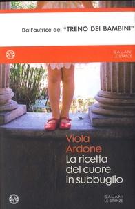 Viola Ardone - La ricetta del cuore in subbuglio.