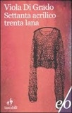 Viola Di Grado - Settanta acrilico trenta lana.
