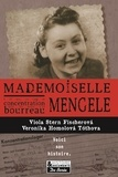Viola Stern Fischerova et Veronika Homolova Tothova - Mademoiselle Mengele - La véritable histoire d'une Slovaque qui a survécu à quatre camps de concentration et aux expériences du docteur Josef Mengele.