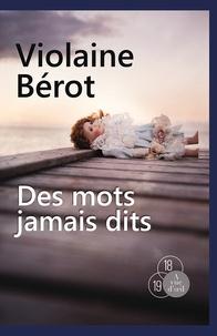 Violaine Bérot - Des mots jamais dits.
