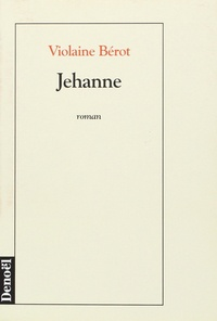 Violaine Bérot - Jehanne.