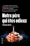 Violaine Bérot - Notre père qui êtes odieux.