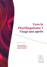 Violaine Bigot et Aude Bretegnier - Vers le plurilinguisme ? Vingt ans après.
